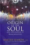 Origin of the Soul and the Purpose of Reincarnation, with Past Lives of Jesus