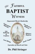 The Faithful Baptist Witness