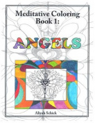 Angels: Meditative Coloring, Book 1