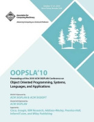 OOPSLA 10 Proceedings of 2010 ACM Sigplan Conference on Object Oriented Programming, Systems, Languages and Applications