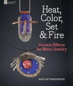 Heat, Color, Set & Fire