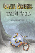 Olivia Brophie and the Pearl of Tagelus