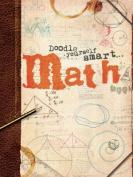 Doodle Yourself Smart . . . Math (Doodle Books