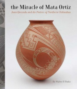The Miracle of Mata Ortiz