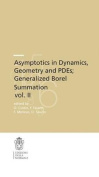 Asymptotics in Dynamics, Geometry and Pdes; Generalized Borel Summation