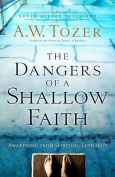 The Dangers of a Shallow Faith