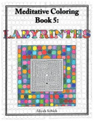 Labyrinths Meditative Coloring, Book 5