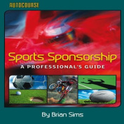 Sports Sponsorship - A Professional's Guide
