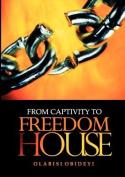 From Captivity to Freedom House