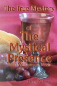 The True Mystery of the Mystical Presence