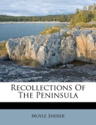 Recollections of the Peninsula
