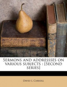 Sermons and Addressses on Various Subjects