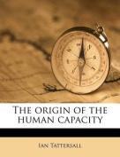 The Origin of the Human Capacity