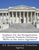 Guidance for the Reregistration of Pesticide Products Containing McPa as the Active Ingredient