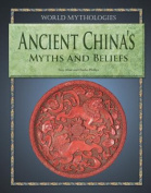 Ancient China's Myths and Beliefs (World Mythologies