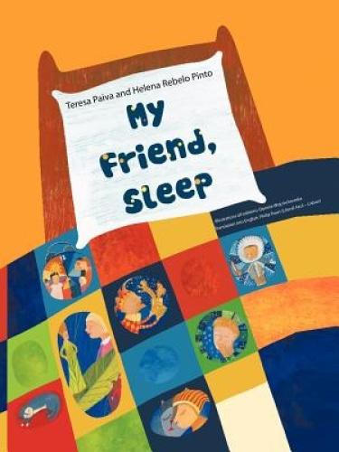My Friend, Sleep by Teresa Paiva.