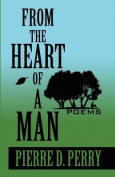 From the Heart of a Man: Poems