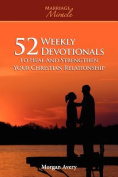 52 Weekly Devotionals to Heal and Strengthen Your Christian Marriage