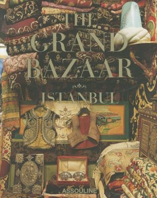 The Grand Bazaar: the Wonder of Istanbul