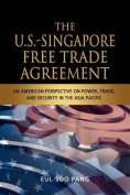 The Us-Singapore Free Trade Agreement