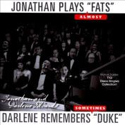 "Jonathan Plays ""Fats"" (Almost), Darlene Remembers ""Duke"""