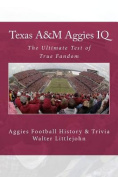 Texas A&m Aggies IQ  : The Ultimate Test of True Fandom