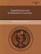 Quantification and Formalization of Security.