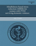 Mindfulness-Based Stress Reduction (Mbsr) for Women with Ptsd Surviving Domestic Violence