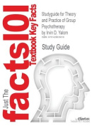 Studyguide for Theory and Practice of Group Psychotherapy by Yalom, Irvin D., ISBN 9780465092840