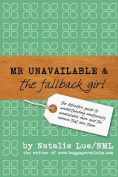 Mr. Unavailable and the Fallback Girl