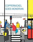 Coppernickel Goes Mondrian