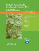 Plunkett's Airline, Hotel & Travel Industry Almanac 2012