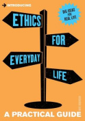 Introducing Ethics for Everyday Life