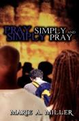 Pray Simply: Simply Pray