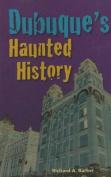 Dubuque's Haunted History