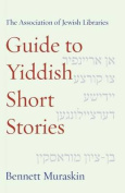 The Association of Jewish Libraries Guide to Yiddish Short Stories