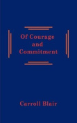 Of Courage and Commitment