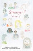 Stranger? Where?