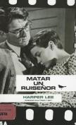 Matar a UN Ruisenor [Spanish]