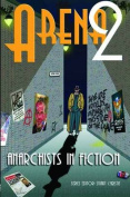 Arena 2: Anarchists in Fiction