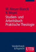 Studien- Und Arbeitsbuch Praktische Theologie [GER]