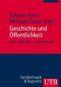 Geschichte Und Offentlichkeit [GER]