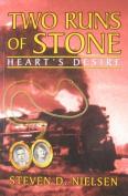 """Two Runs of Stone """"Heart's Desire"""""""
