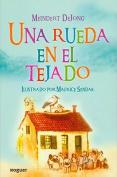 Una Rueda en el Tejado = A Wheel on the Roof [Spanish]