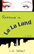 Roxanne in La La Land