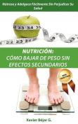 Nutricion - Como Bajar de Peso Sin Efectos Secundarios
