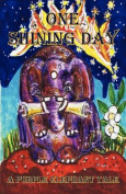 A Purple Elephant Tale - One Shining Day