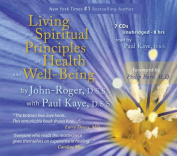 Living the Spiritual Principles of Health and Well-Being [Audio]