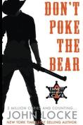 Don't Poke the Bear!