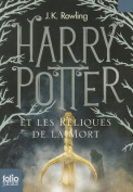 Harry Potter Et les Reliques de la Mort = Harry Potter and the Deathly Hallows [FRE]